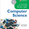 Cambridge IGCSE Computer Science by David Watson and Helen Williams